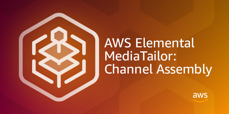 How to Use Channel Assembly with AWS Elemental MediaTailor to Launch Virtual Channels from Existing Sources