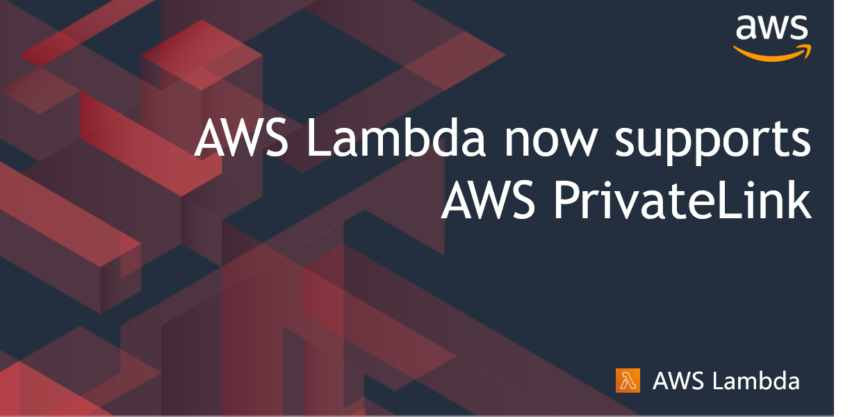 New – Use AWS PrivateLink to Access AWS Lambda Over Private AWS Network