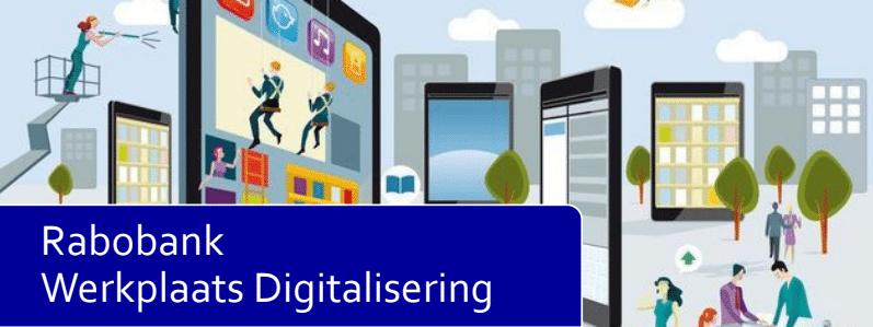 Help het MKB digitaliseren en neem deel aan de Werkplaats Digitalisering van de Rabobank