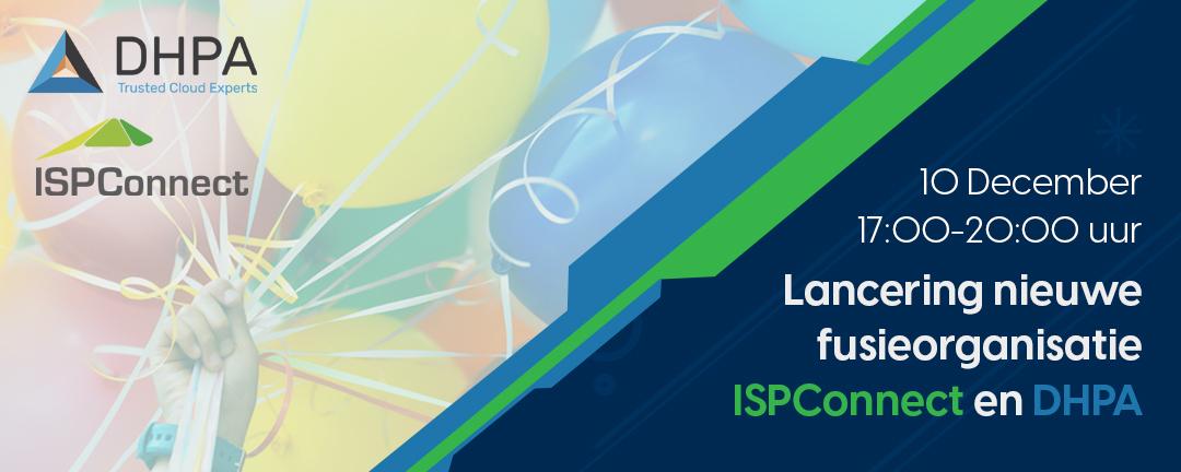 Lanceringsfeest nieuwe fusieorganisatie tussen ISPConnect en DHPA